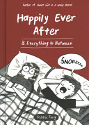 Happily Ever After  and Everything in Between