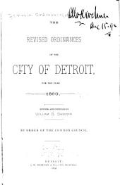 The Revised Ordinances of the City of Detroit, for the Year 1890