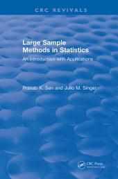 Large Sample Methods in Statistics (1994): An Introduction with Applications