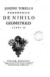 Josephi Torelli ... de nihilo geometrico libri ii: Volume 1