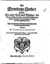 Der Demütige Luther Das ist: Die ander Prob vnnd Weysung, wie Doctor Martin Luther an der Verwuestung vnd Jammer Teutscher Nation, sich selber am Juengsten Tag entschuldigen werde