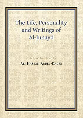 The Life  Personality and Writings of al Junayd PDF