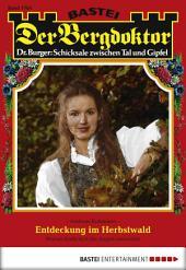Der Bergdoktor - Folge 1784: Entdeckung im Herbstwald