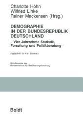Demographie in der Bundesrepublik Deutschland: Vier Jahrzehnte Statistik, Forschung und Politikberatung