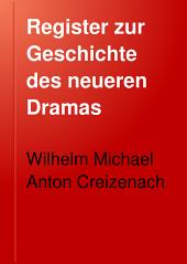 Register zue Geschichte des neueren dramas