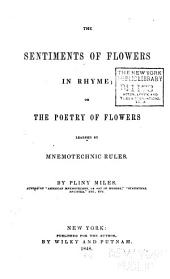 The Sentiments of Flowers in Rhyme; Or, The Poetry of Flowers Learned by Mnemotechnic Rules