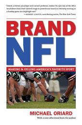 Brand NFL: Making and Selling America's Favorite Sport, Edition 2