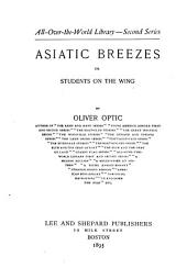 Asiatic Breezes: Or, Students on the Wing