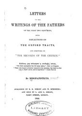 "Letters on the Writings of the Fathers of the First Two Centuries: With Reflections on the Oxford Tracts, and Strictures on ""The Records of the Church"""
