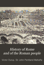 History of Rome, and of the Roman People: From Its Origin to the Invasion of the Barbarians, Volume 2, Part 1