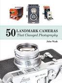 50 Landmark Cameras That Changed Photography