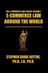E-COMMERCE LAW AROUND THE WORLD: A CONCISE HANDBOOK: A CONCISE HANDBOOK