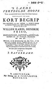 'sLands verydelde hoope ter geheugenisse der ingezetenen vertoont in een kort begrip der historie van het leven [...] van [...] Willem Karel Hendrik Friso