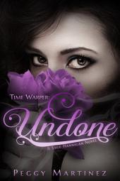Time Warper: Undone: A Sage Hannigan Novel
