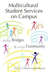 Multicultural Student Services on Campus: Building Bridges, Re-visioning Community