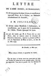Lettre de l'abbé Dureu, dit Bourguignon, ci-devant porteur de chaises à Lyon, et actuellement apprentif prêtre de la nation au séminaire constitutionnel de Grenoble, à M. Jolyclerc, ci-devant moine bénédictin à Ambournay, et actuellement, par la grâce de la constitution, M. l'abbé, vicaire épiscopal de Lyon