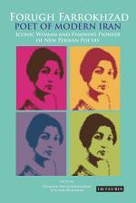 Forugh Farrokhzad, Poet of Modern Iran