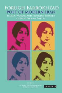 Forugh Farrokhzad  Poet of Modern Iran PDF
