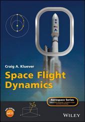 Space Flight Dynamics: Edition 2