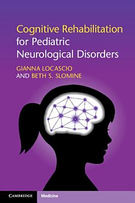 Cognitive Rehabilitation for Pediatric Neurological Disorders