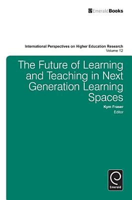 The Future of Learning and Teaching in Next Generation Learning Spaces PDF