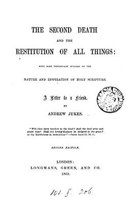 The second death and the restitution of all things  a letter  by M A