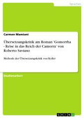 Übersetzungskritik am Roman 'Gomorrha - Reise in das Reich der Camorra' von Roberto Saviano: Methode der Übersetzungskritik von Koller