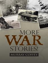 More War Stories!