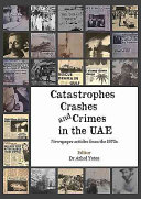 Catastrophes  Crashes and Crimes in the Uae