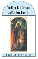 You Might Be a Christian and Not Even Know It  PDF