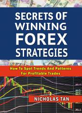 Secrets of Winning Forex Strategies: How to Spot Trends and Profitable Trades