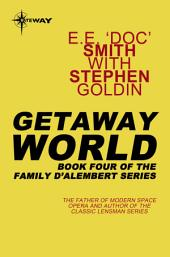 Getaway World: Family d'Alembert, Book 4