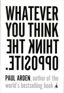 Whatever You Think Think the Opposite Book
