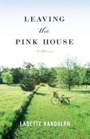 Leaving the Pink House PDF