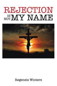 Rejection Is Not My Name PDF