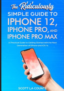 The Ridiculously Simple Guide To IPhone 12  IPhone Pro  and IPhone Pro Max
