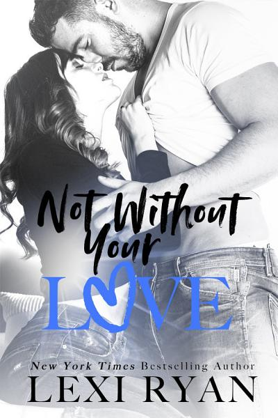 Not Without Your Love Pdf Book