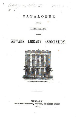 Catalogue of the Library of the Newark Library Association   Historical Sketch of the Library  by F  W  Ricord     PDF