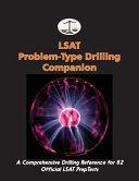 LSAT Problem Type Drilling Companion  A Comprehensive Drilling Reference for 82 Official LSAT Preptests