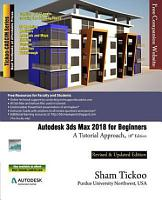 Autodesk 3ds Max 2018 for Beginners  A Tutorial Approach  18th Edition PDF