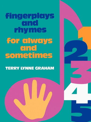 Fingerplays and Rhymes  For Always and Sometimes
