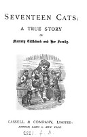 Seventeen cats  a true story of mammy Tittleback and her family PDF