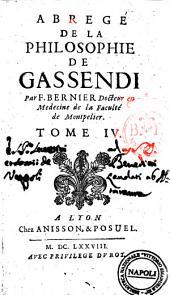 Abregé de la philosophie de Gassendi en 8 tomes. Par F. Bernier docteur en medecine de la faculté de Montpelier. Tome 1. [-8.]: Volume4