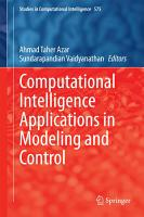 Computational Intelligence Applications in Modeling and Control PDF
