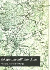 Géographie militaire. Atlas