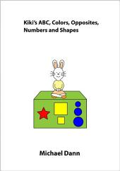 Kiki's ABC, Colors, Opposites, Numbers and Shapes