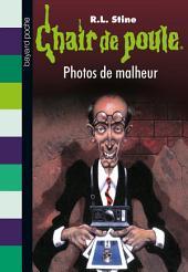 Chair de Poule, No31: Photos de malheur