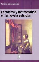 Fantasma y fantasm  tica en la novela epistolar PDF