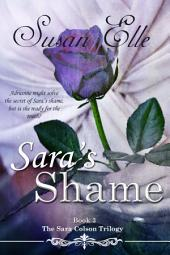 Sara's Shame : Book 3 of The Sara Colson Trilogy