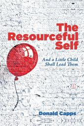 The Resourceful Self: And a Child Shall Lead Them